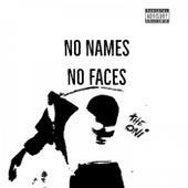 No Names , No Faces by Oni
