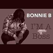 Im a Boss by Bonnie B