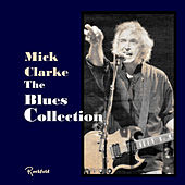 The Blues Collection by Mick Clarke
