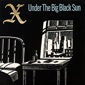 Under the Big Black Sun (2019 Remaster) by X