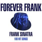 Frank Forever - 100 Hit Songs de Frank Sinatra