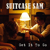 Get It To Go by Suitcase Sam