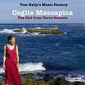 Ceglie Messapica / The Girl from Torre Guaceto by Tom Kelly's Music Factory