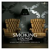 Smoking Lounge - Luxury Chill-Out & Lounge Tunes, Vol. 10 von Various Artists