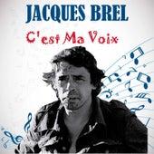 C'est ma voix von Jacques Brel