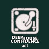 Deep House Confidence, Vol. 1 by Various Artists