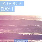 A Good Day, Vol. 2 (Perfect Deep House & House Tunes. Enjoy Your Day.) von Various Artists