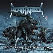 The Dream Calls for Blood by Death Angel