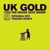Cuz The House Gets Warm de UK Gold