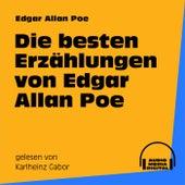 Die besten Erzählungen von Edgar Allan Poe von Edgar Allan Poe