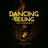 Dancing on the Ceiling, Vol. 2 (Party House Rockets) de Various Artists