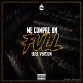 Me Compre un Full by Eliel