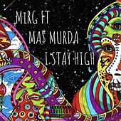 I Stay High by Mirg