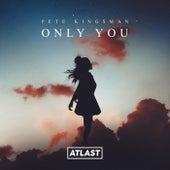 Only You de Pete Kingsman