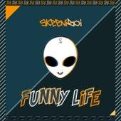 Funny Life by Skeeniboi