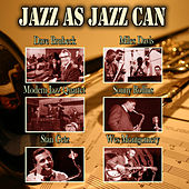 Jazz As Jazz Can by Various Artists