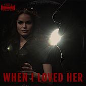 When I Loved Her by Black Raven