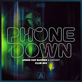 Phone Down (Club Mix) de Armin Van Buuren