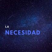 La necesidad by Atrox