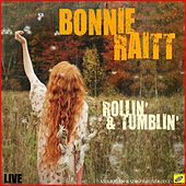Rollin' and Tumblin' (Live) by Bonnie Raitt