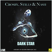 Dark Star (Live) de Crosby, Stills and Nash