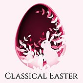 Classical Easter von Various Artists