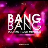 Bang Bang, Vol. 2 (Peaktime Floor Monsters) de Various Artists