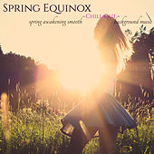 Spring Equinox – Spring Awakening Smooth Chill Out Background Music de Various Artists