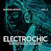Electrochic (Electro House Monsters), Vol. 2 von Various Artists