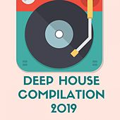 Deep House Compilation 2019 di Various Artists