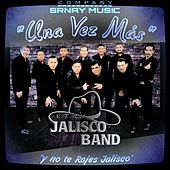 Una Vez Mas (Y No Te Rajes Jalisco) de Jalisco Band
