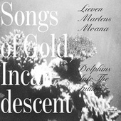Songs Of Gold, Incandescent (2019 Expanded Edition) (2019 Expanded Edition) by Various Artists