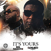 It's Yours von Big Narstie