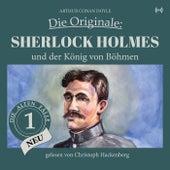 Sherlock Holmes und der König von Böhmen (Die Originale: Die alten Fälle neu 1) von Sherlock Holmes