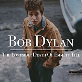 The Lonesome Death Of Emmett Till von Bob Dylan