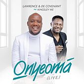 Onyeoma (Live) [feat. Kingsley Ike] by Lawrence & De'Covenant
