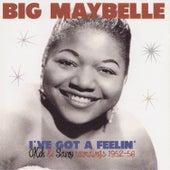 I've Got a Feelin' - Okeh & Savoy Recordings 1952-56 by Big Maybelle