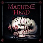 Catharsis by Machine Head