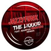 The Liquor (Remixes) de JazzyFunk