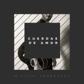 Cuerdas de Amor de Michael Hernandez