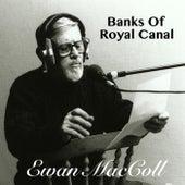 Banks Of Royal Canal von Ewan MacColl