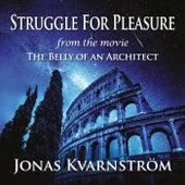 Struggle for Pleasure by Jonas Kvarnström