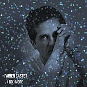 (No) More de Fabien Castet