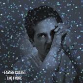 (No) More von Fabien Castet