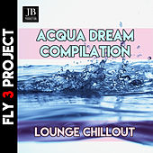 Lounge Chillout Acqua Dream Compilation (Lounge Chillout Sax) de Fly Project