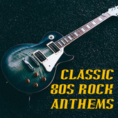 Classic 80s Rock Anthems de Various Artists