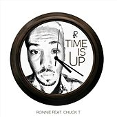 Time Is Up (feat. Chuck T) by Ronnie