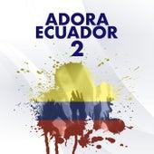 Adora Ecuador 2 von Various Artists