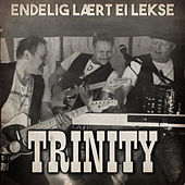 Trinity - Endelig lært ei lekse by Trinity
