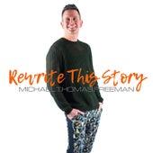 Rewrite This Story by Michael Thomas Freeman